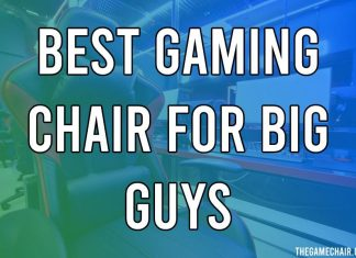 5 Best Gaming Chairs for Big Guys in 2021